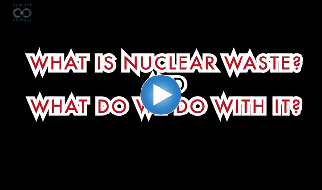 What is Nuclear Waste and What Do We Do With It?