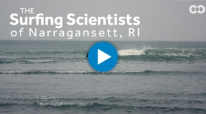 The Surfing Scientists of Narragansett, Rhode Island