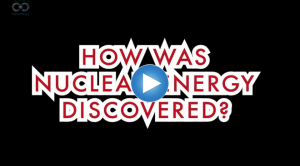 How Was Nuclear Energy Discovered?