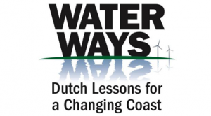 SERIES: Water Ways: Dutch Lessons for a Changing Coast